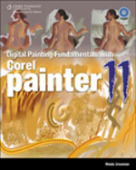 Digital Painting Fundamentals with Corel Painter 11, 1st Edition, 978-1-59863-893-6