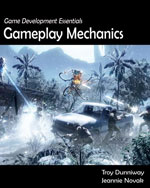 Game Development Essentials: Gameplay Mechanics, 1st Edition, 978-1-4180-5269-0