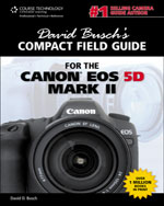 David Busch's Compact Field Guide for the Canon EOS 5D Mark II, 1st Edition, 978-1-4354-6000-3