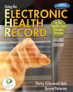 Using the Electronic Health Record in the Health Care Provider Practice, 2nd Edition, 978-1-111-64560-1