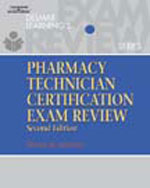 Delmar's Pharmacy Technician Certification Exam Review, 2nd Edition, 978-0-7668-1432-5