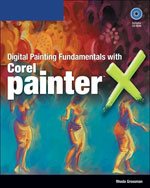 Digital Painting Fundamentals with Corel Painter X, 1st Edition, 978-1-59863-404-4