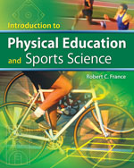 Introduction to Physical Education and Sport Science, 1st Edition, 978-1-4180-5529-5