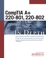 CompTIA A+ 220-801, 220-802 In Depth, 4th Edition, 978-1-285-16068-9