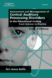 Assessment & Management of Central Auditory Processing Disorders in the Educational Setting: From Science to Practice, 2nd Edition, 978-0-7693-0130-3