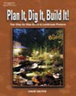 Plan It, Dig It, Build It: Your Step-by-Step Guide to Landscape Projects, 1st Edition, 978-1-4018-1044-3
