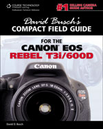 David Busch's Compact Field Guide for the Canon EOS Rebel T3i/600D, 1st Edition, 978-1-4354-6032-4
