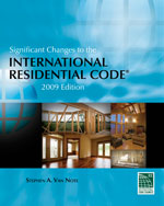 Significant Changes to the International Residential Code: 2009 Edition, 1st Edition, 978-1-4354-0122-8