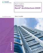 Paul F. Aubin's Mastering Revit® Architecture 2009, 1st Edition, 978-1-4354-0263-8