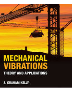 Mechanical Vibrations: Theory and Applications, 1st Edition, 978-1-4390-6212-8
