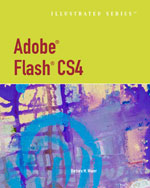 Adobe® Flash® CS4 - Illustrated Introductory, 1st Edition, 978-1-4390-3965-6