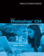 Adobe Photoshop CS4: Comprehensive Concepts and Techniques, 1st Edition, 978-1-4390-7927-0