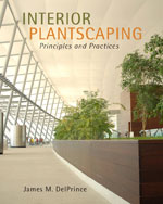 Interior Plantscaping: Principles and Practices, 1st Edition, 978-1-4354-3963-4