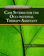 Clinical Decision Making: Case Studies For The Occupational Therapy Assistant, 1st Edition, 978-1-4354-2576-7