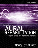 Foundations of Aural Rehabilitation: Children, Adults, and Their Family Members, 3rd Edition, 978-1-4283-1215-9