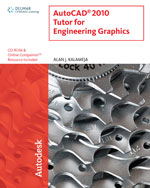 AutoCAD® 2010 Tutor for Engineering Graphics, 1st Edition, 978-1-4354-8617-1