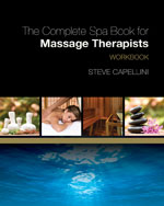 Workbook for Capellini's The Complete Spa Book for Massage Therapists, ISBN-13: 978-1-4180-0015-8