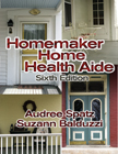 Workbook for Balduzzi/Spatz's Homemaker Home Health Aide, 6th, ISBN-13: 978-1-4018-3142-4
