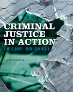 Study Guide for Gaines/Miller's Criminal Justice in Action, 7th, ISBN-13: 978-0-8400-2922-5