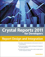 Crystal Reports 2011 for Developers, 1st Edition, 978-1-4354-5796-6