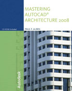 Mastering AutoCAD® Architecture 2008, 6th Edition, 978-1-4283-1162-6