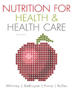 Study Guide for Whitney/DeBruyne/Pinna/Rolfes' Nutrition for Health and Health Care, 4th, 978-0-538-49794-7