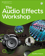 The Audio Effects Workshop, 1st Edition, 978-1-4354-5614-3