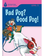 Bad Dog? Good Dog!: …,9781413027631