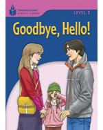 Goodbye, Hello: Foun…