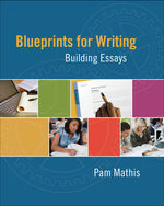 Blueprints for Writing: Building Essays, 1st Edition