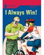 I Always Win!: Found…,9781424097654