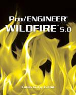 Pro/ENGINEER® Wildfi…,9781439062029