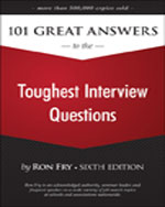 101 Great Answers to the Toughest Interview Questions, 6th Edition, ISBN-13: 978-1-59863-853-0