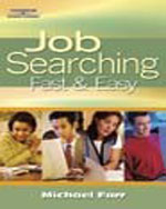 Job Searching Fast and Easy, 1st Edition, ISBN-13: 978-1-4180-4272-1