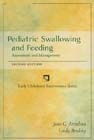 Pediatric Swallowing…,9780769300764